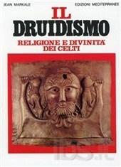 Jean Markale - Il Druidismo - Religione e divinità dei celti (1994)