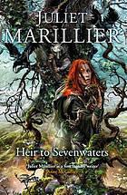 Heir to Sevenwaters. Juliet Marillier (2009) by Juliet Marillier