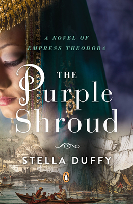 The Purple Shroud: A Novel of Empress Theodora