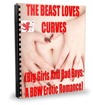The Beast Loves Curves: A BBW Erotic Romance