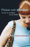 Flickan och skulden: En bok om samhällets syn på våldtäkt