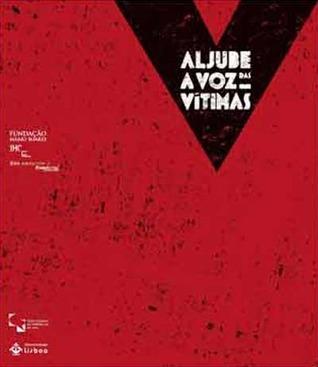 Aljube - A Voz das Vítimas  by  Various