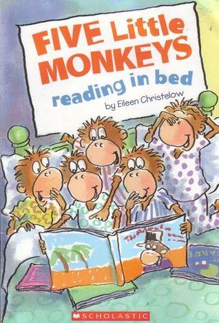 Five Little Monkeys Reading in Bed (2007) by Eileen Christelow