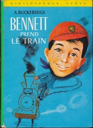Bennett prend le train  by  Anthony Buckeridge