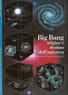 Big bang - Origine e destino dell'universo