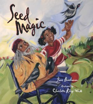 Seed Magic  by  Jane Buchanan