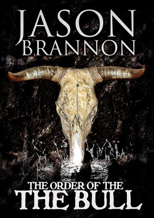 The Order of the Bull  by  Jason Brannon