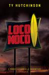 Loco Moco (Darby Stansfield, #3)