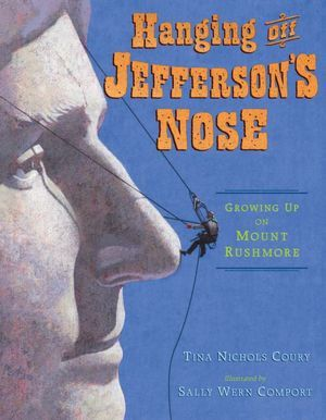 Hanging Off Jefferson's Nose: Growing Up On Mount Rushmore (2012)
