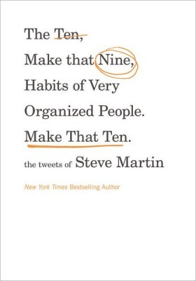 The Ten, No Make That Nine, Habits of Very Organized People. Make That Ten.