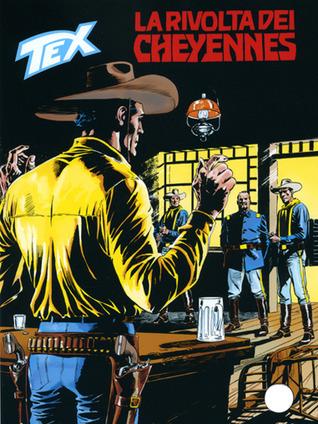 Tex n. 589: La rivolta dei Cheyennes  by  Claudio Nizzi