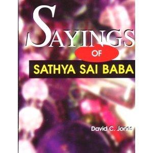 Sayings of Sathya Sai Baba David C. Jones