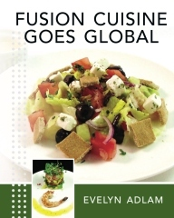 Fusion Cuisine Goes Global  by  Evelyn Adlam
