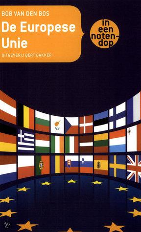 De Europese Unie in een notendop Bob van den Bos