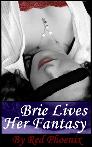 Brie Lives Her Fantasy (2012) by Red Phoenix