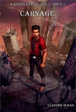 Carnage (A Rising Knight, #1)  by  Vladimir Duran