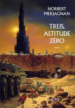 Treis, altitude zéro (Les Tours de Samarante, #2) Norbert Merjagnan