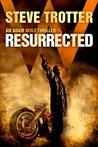 Resurrected (Adam Wolf Thriller, #1)