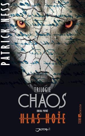 Hlas nože (Trilogie Chaos, #1)
