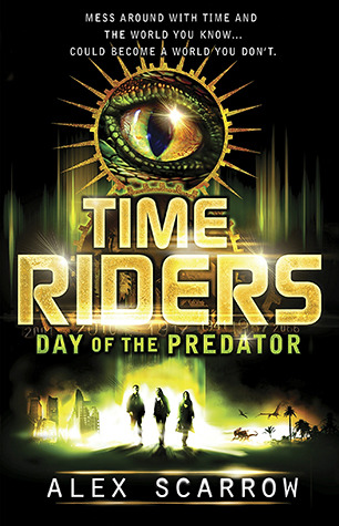 Day of the Predator (TimeRiders, #2)