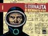 El Eternauta: Ο κοσμοναύτης του απείρου (Τόμος 1)