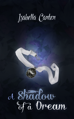 Book Review:  A Shadow of a Dream by Isabella Carter