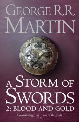 A Storm of Swords: Blood and Gold (A Song of Ice and Fire #3, Part 2)