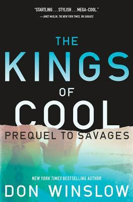 the kings of cool savages prequel don winslow book cover