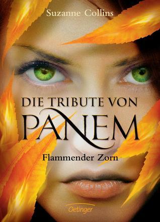 Die Tribute von Panem: Flammender Zorn (Die Tribute von Panem, #3)