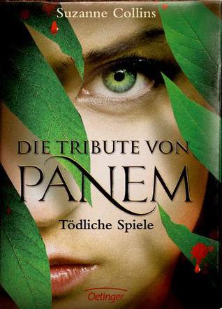 Die Tribute von Panem: Tödliche Spiele (The Hunger Games, #1)