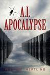 A.I. Apocalypse (Singularity #2)
