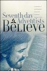 Seventh Day Adventists Believe