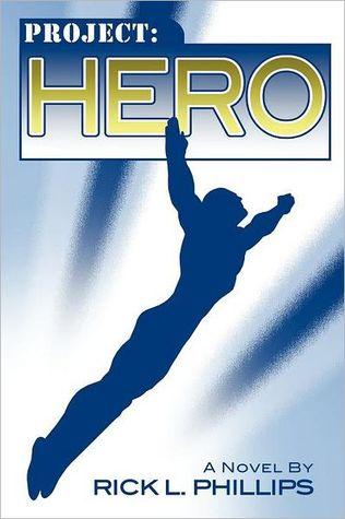 Rick L  Phillips] Ô Project: Hero [Art Book] PDF ☆ Read