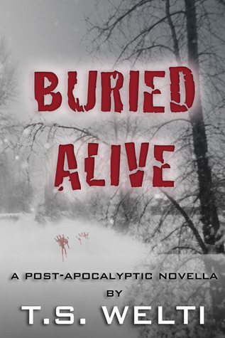 Buried Alive (No Shelter, #3) T.S. Welti