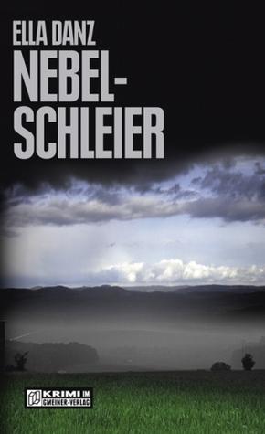 Nebelschleier. Angermüllers dritter Fall  by  Ella Danz