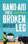 Band-Aid for a Broken Leg