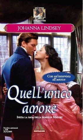 Quellunico amore (Malory Family, #1)  by  Johanna Lindsey