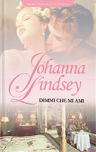 Dimmi che mi ami (Malory Family, #5) Johanna Lindsey