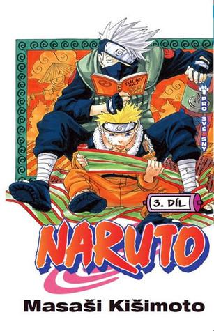Naruto 3: Pro své sny (Naruto, #3)