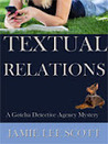 Textual Relations (Gotcha Detective Agency Mysteries, #2)