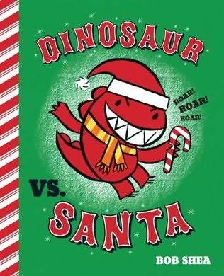 Dinosaur vs. Santa (2012) by Bob Shea