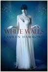 White Walls (Asylum, #2)