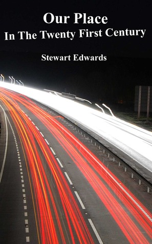 Our Place in the Twenty First Century  by  Stewart   Edwards