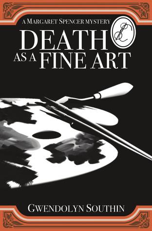 Death as a Fine Art Gwendolyn Southin