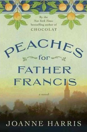Book Review: Joanne Harris' Peaches for Father Francis