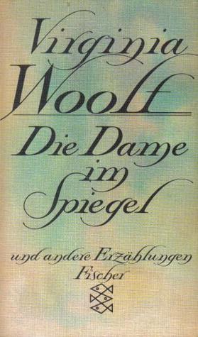 Die Dame im Spiegel  by  Virginia Woolf