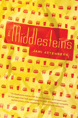 The Middlesteins (2012) by Jami Attenberg
