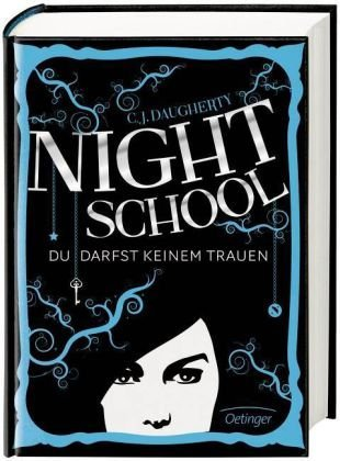 Night School. Du darfst keinem trauen (Night School, #1)
