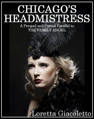 Chicago's Headmistress (2012)