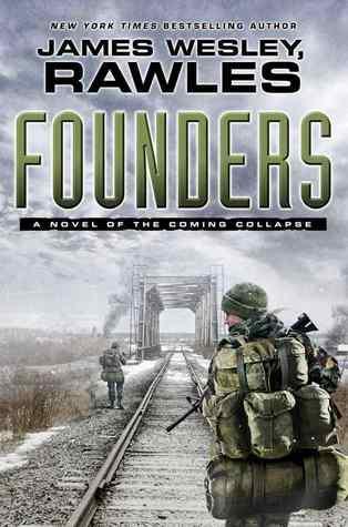 Founders  -  by James Wesley Rawles